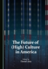 The Future of (High) Culture in America - eBook