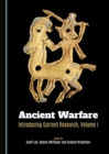 Ancient Warfare : Introducing Current Research, Volume I - eBook