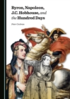 Byron, Napoleon, J.C. Hobhouse, and the Hundred Days - eBook