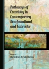 None Pathways of Creativity in Contemporary Newfoundland and Labrador - eBook