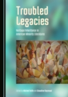 Troubled Legacies : Heritage/Inheritance in American Minority Literatures - eBook