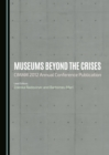 Museums beyond the Crises : CIMAM 2012 Annual Conference Publication - eBook