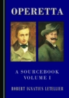 Operetta : A Sourcebook, Volume I - eBook