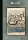 None Lemesos : A History of Limassol in Cyprus from Antiquity to the Ottoman Conquest - eBook