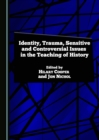 Identity, Trauma, Sensitive and Controversial Issues in the Teaching of History - eBook