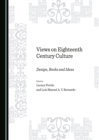 None Views on Eighteenth Century Culture : Design, Books and Ideas - eBook