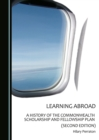 Learning Abroad : A History of the Commonwealth Scholarship and Fellowship Plan (Second Edition) - eBook