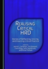 Realising Critical HRD : Stories of Reflecting, Voicing, and Enacting Critical Practice - eBook