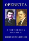 Operetta : A Sourcebook, Volume II - eBook