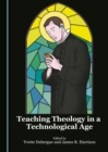 Teaching Theology in a Technological Age - eBook