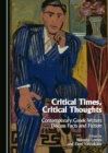 Critical Times, Critical Thoughts : Contemporary Greek Writers Discuss Facts and Fiction - eBook