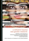 A Reflexive Inquiry into Gender Research : Towards a New Paradigm of Knowledge Production & Exploring New Frontiers of Gender Research in Southern Africa - eBook