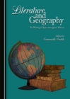Literature and Geography : The Writing of Space throughout History - eBook
