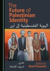 The Future of Palestinian Identity - eBook