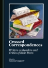 None Crossed Correspondences : Writers as Readers and Critics of their Peers - eBook