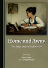 Home and Away : The Place of the Child Writer - eBook
