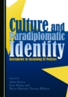 Culture and Paradiplomatic Identity : Instruments in Sustaining EU Policies - eBook