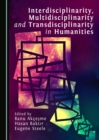 None Interdisciplinarity, Multidisciplinarity and Transdisciplinarity in Humanities - eBook
