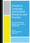 None Trends in Language Assessment Research and Practice : The View from the Middle East and the Pacific Rim - eBook