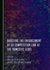 None Boosting the Enforcement of EU Competition Law at the Domestic Level - eBook