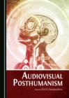 None Audiovisual Posthumanism - eBook