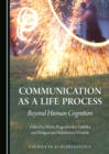 None Communication as a Life Process : Beyond Human Cognition - eBook