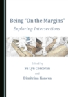"Being ""On the Margins"" : Exploring Intersections - eBook"