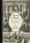 Agents of Space : Eighteenth-Century Art, Architecture, and Visual Culture - eBook