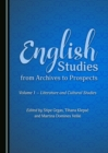 English Studies from Archives to Prospects : Volume 1 - Literature and Cultural Studies - eBook