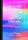 None Diversity and Social Justice in Early Childhood Education : Nordic Perspectives - eBook