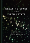 None Creating Space in the Fifth Estate - eBook