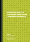 None Historical Sources of Ethnomusicology in Contemporary Debate - eBook
