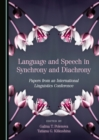 None Language and Speech in Synchrony and Diachrony : Papers from an International Linguistics Conference - eBook