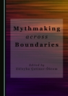 Mythmaking across Boundaries - eBook