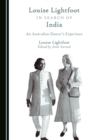 None Louise Lightfoot in Search of India : An Australian Dancer's Experience - eBook