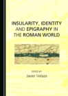 None Insularity, Identity and Epigraphy in the Roman World - eBook
