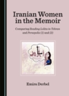 None Iranian Women in the Memoir : Comparing Reading Lolita in Tehran and Persepolis (1) and (2) - eBook