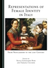 None Representations of Female Identity in Italy : From Neoclassism to the 21st Century - eBook