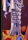 The Problem of Modern Greek Identity : From the Ecumene to the Nation-State - eBook