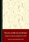 Telling and Re-telling Stories : Studies on Literary Adaptation to Film - eBook