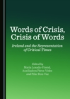 None Words of Crisis, Crisis of Words : Ireland and the Representation of Critical Times - eBook