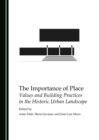 The Importance of Place : Values and Building Practices in the Historic Urban Landscape - eBook