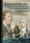 Edmund Burke, the Imperatives of Empire and the American Revolution : An Interpretation - eBook