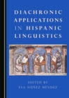 None Diachronic Applications in Hispanic Linguistics - eBook