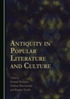 None Antiquity in Popular Literature and Culture - eBook