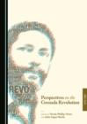 None Perspectives on the Grenada Revolution, 1979-1983 - eBook