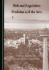 None Risk and Regulation at the Interface of Medicine and the Arts : Dangerous Currents - eBook