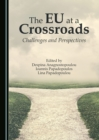 The EU at a Crossroads : Challenges and Perspectives - eBook