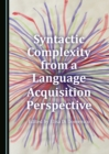 None Syntactic Complexity from a Language Acquisition Perspective - eBook