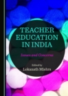 None Teacher Education in India : Issues and Concerns - eBook